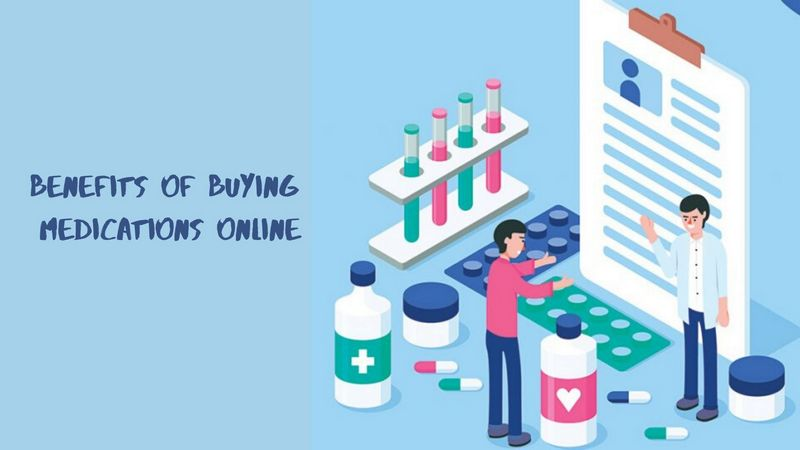Benefits of Buying Medications from Online Pharmacies