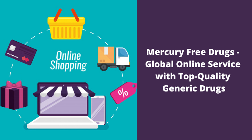 Mercury Free Drugs - Global Online Service with Top-Quality Generic Drugs